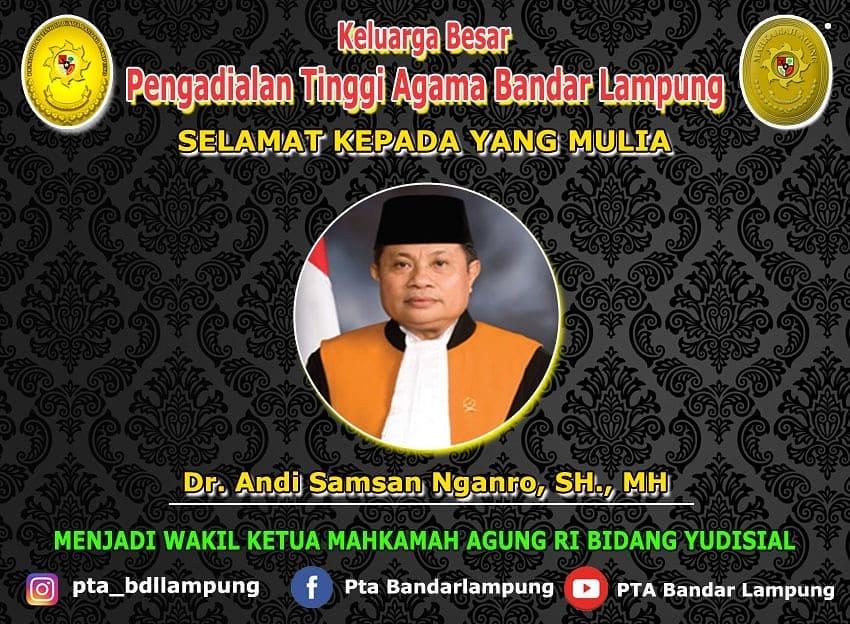 Keluarga Besar Pengadilan Tinggi Agama Bandar Lampung Mengucapkan Selamat dan sukses atas terpilihnya Dr. H. Andi Samsan Nganro, S.H., M.H. sebagai Wakil Ketua Mahkamah Agung RI