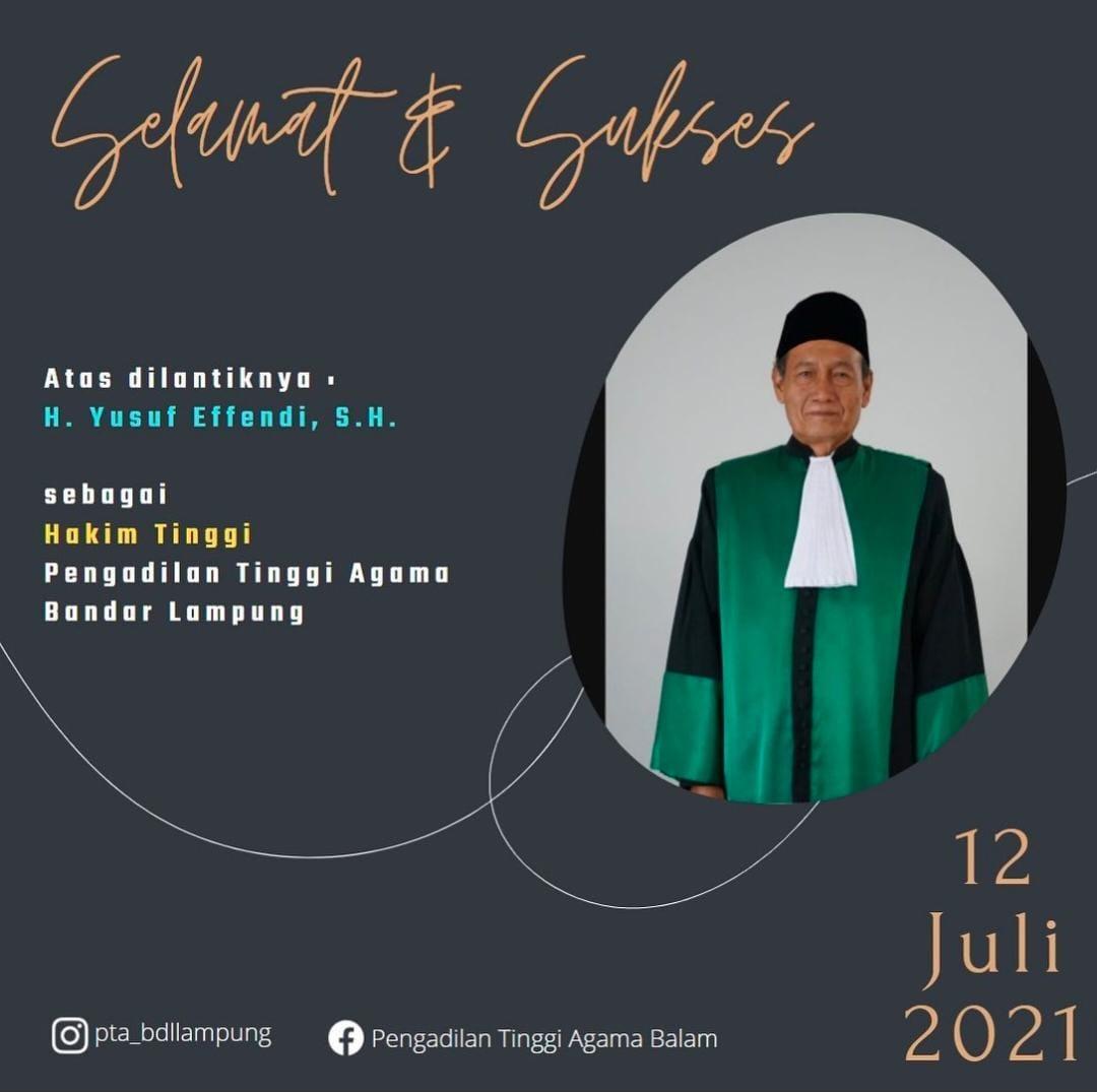 Keluarga Besar Pengadilan Tinggi Agama Bandar Lampung Mengucapkan Selamat dan Sukses atas dilantiknya H. YUSUF EFFENDI, S.H. sebagai Hakim Tinggi PTA Bandar Lampung